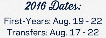 2016 Dates: First-year students August 19-22, Transfer students August 17-22
